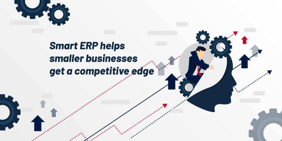 Smart ERP helps SMB's get a competitive edge