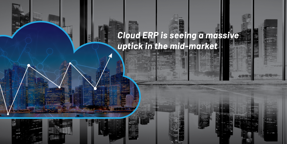 Cloud ERP is seeing uptick in the mid-market