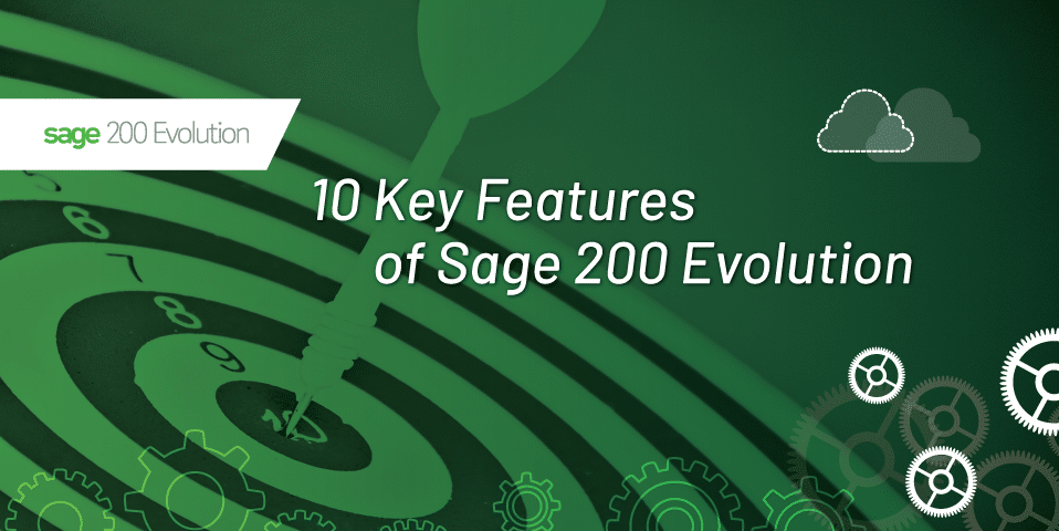 10 key features of sage 200 Evolution